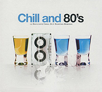 Chill N' 80's. 12 Exclusive Chill Out Eighties Remixes chill n 80 s 12 exclusive chill out eighties remixes