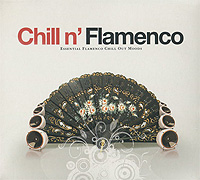 Chill N' Flamenco. Essential Flamenco Chill Out Moods chill n 80 s 12 exclusive chill out eighties remixes