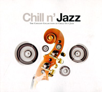 Chill N' Jazz. The Coolest Collection Of Chill Out Jazz chill n 80 s 12 exclusive chill out eighties remixes