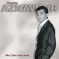 Шарль Азнавур Charles Aznavour. Moi J'fais Mon Rond charles aznavour tours