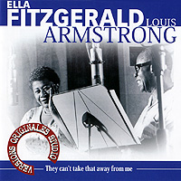 Элла Фитцжеральд,Луи Армстронг,Оскар Питерсон,Херб Эллис Ella Fitzgerald & Louis Armstrong. They Can't Take That Away From Me ella fitzgerald louis armstrong ella fitzgerald louis armstrong ella louis