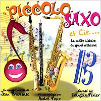 Piccolo, Saxo Et Cie...