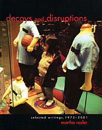 Decoys and Disruptions: Selected Writings, 1975-2001 the critic
