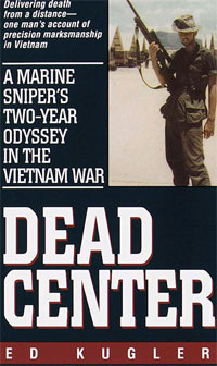 Dead Center: A Marine Sniper's Two-Year Odyssey in the Vietnam War in dog years i d be dead garfield at 25