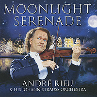 Фото - Андрэ Рье,Johann Strauss Orchester Andre Rieu. Moonlight Serenade (CD + DVD) андрэ рье andre rieu dreaming
