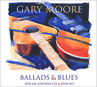 Гэри Мур Gary Moore. Ballads & Blues (CD + DVD)