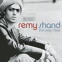 Реми Шанд Remy Shand. The Way I Feel реми шанд remy shand the way i feel