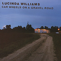 Люсинда Уильямс Lucinda Williams. Car Wheels On A Gravel Road trenor williams electronic health records for dummies