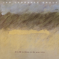 Jan Garbarek Group Jan Garbarek Group. It's Ok To Listen To The Gray Voice jan garbarek jan garbarek the hilliard ensemble jan garbarek the hilliard ensemble officium 2 lp
