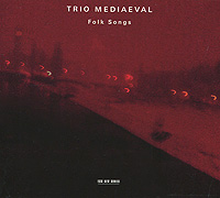 Trio Mediaeval. Folk Songs