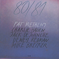 все цены на Пэт Мэтэни,Чарли Хэйден,Джек Де Джонетт,Редмен Девей,Майк Брекер Pat Metheny. 80 / 81 (2 CD)
