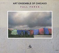 The Art Ensemble Of Chicago Art Ensemble Of Chicago. Full Force эван паркер electro acoustic ensemble evan parker electro acoustic ensemble the eleventh hour