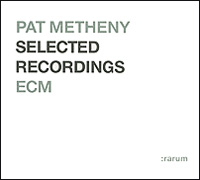 Пэт Мэтэни Pat Metheny. Selected Recordings