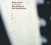 Кейт Джарретт,Гэри Пикок,Джек Де Джонетт Keith Jarrett. Yesterdays