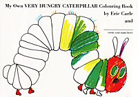My Own Very Hungry Caterpillar Colouring Book my own very hungry caterpillar coloring book