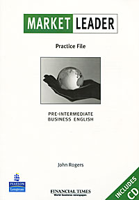 Market Leader: Practice File: Pre-Intermediate Business English (+ CD-ROM) market leader pre intermediate business english teacher s resource book cd rom