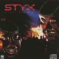 Styx Styx. Kilroy Was Here