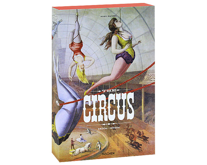 The Circus, 1870s-1950s.
