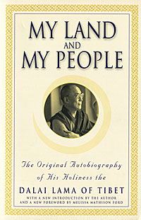 My Land and My People: The Original Autobiography of His Holiness the Dalai Lama of Tibet cutler c dalai lama the art of happiness a handbook for living
