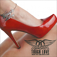 Aerosmith Aerosmith. Tough Love. Best Of The Ballads various ballads of beauty