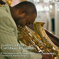James Carter. Caribbean Rhapsody. Concerto For Saxophones And Orchestra