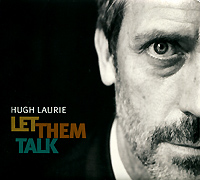 Хью Лори Hugh Laurie. Let Them Talk cd hugh laurie let them talk