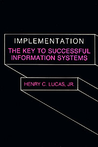 Implementation: The Key to Successful Information Systems david avison research in information systems