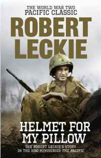 Helmet for My Pillow. Robert Leckie