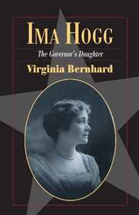 Ima Hogg: The Governor's Daughter (Fred Rider Cotton Popular History Series)