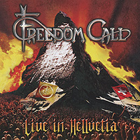 Freedom Call Freedom Call. Live In Hellvetia (2 CD)