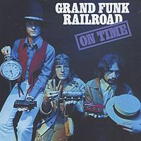 Grand Funk Railroad Grand Funk Railroad. On Time grand funk railroad grand funk railroad on time