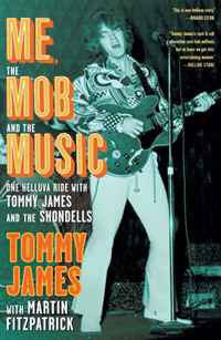 Me, the Mob, and the Music: One Helluva Ride with Tommy James & The Shondells james phelan chasers alone