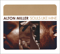 Alton Miller. Souls Like Mine