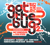 The Bugz In The Attic. Got The Bug 2. The Remixes Collection