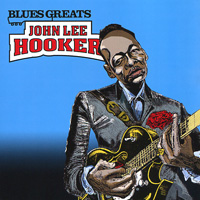 Джон Ли Хукер John Lee Hooker. Blues Greats джон ли хукер john lee hooker cook with the hook 2 cd dvd
