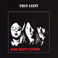 Thin Lizzy Thin Lizzy. Bad Reputation