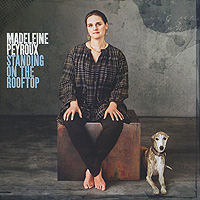 Madeleine Peyroux. Standing On The Rooftop
