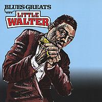 Литтл Уолтер Little Walter. Blues Greats цены онлайн
