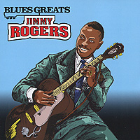 Jimmy Rogers. Blues Greats