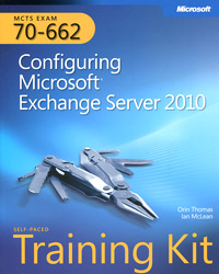 MCTS Self Paced Training Kit (Exam 70–662): Configuring Microsoft Exchange Server 2010 (+ CD-ROM) tom carpenter microsoft sql server 2012 administration real world skills for mcsa certification and beyond exams 70 461 70 462 and 70 463