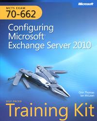 MCTS Self Paced Training Kit (Exam 70–662): Configuring Microsoft Exchange Server 2010 (+ CD-ROM) david elfassy mastering microsoft exchange server 2013