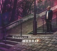 Stephane Pompougnac. Hello Mademoiselle