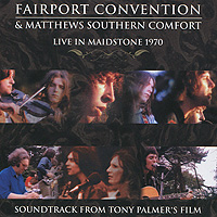 Fairport Convention And Matthews Southern Comfort. Live In Maidstone 1970 fairport convention fairport convention the history of fairport convention