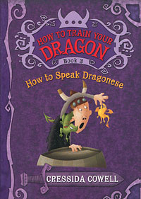 Купить How to Train Your Dragon: Book 3: How to Speak Dragonese,