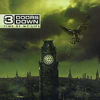 3 Doors Down. Time Of My Life