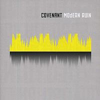 Covenant Covenant. Modern Ruin covenant