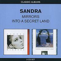 Sandra. Mirrors / Into A Secret Land (2 CD)
