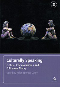 Culturally Speaking: Culture, Communication and Politeness Theory ayman nazzal translation as a hyponym of an intercultural communication encounter