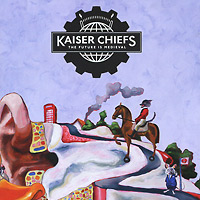 Kaiser Chiefs Kaiser Chiefs. The Future Is Medieval the medieval papacy