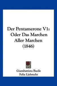 Der Pentamerone V1: Oder Das Marchen Aller Marchen (1846) ботинки der spur der spur de034amwiz42